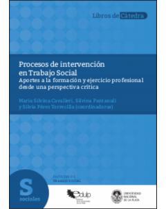 Procesos de intervención en Trabajo Social: Aportes a la formación y ejercicio profesional desde una perspectiva crítica
