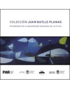 Colección Juan Batlle Planas: Patrimonio de la Universidad Nacional de La Plata