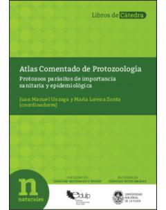 Atlas Comentado de Protozoología: Protozoos parásitos de importancia sanitaria y epidemiológica