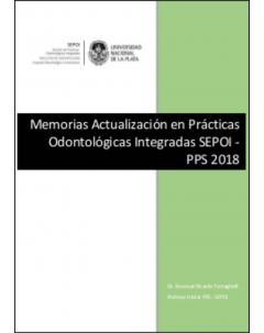 Memorias Actualización en Prácticas Odontológicas Integradas SEPOI-PPS 2018