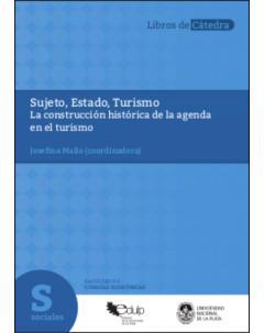 Sujeto, Estado, turismo: La construcción histórica de la agenda en el turismo