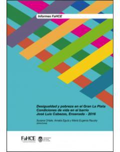 Desigualdad y pobreza en el Gran La Plata: Condiciones de vida en el Barrio José Luis Cabezas, Ensenada 2016