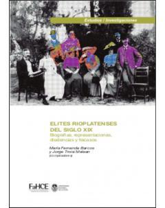 Élites rioplatenses: Biografías, representaciones, disidencias y fracasos