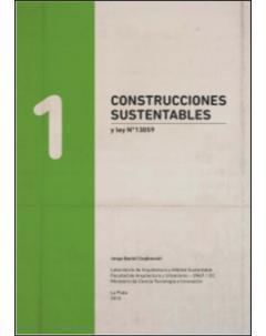 Construcciones sustentables y Ley Nº 13059: Tomo 1