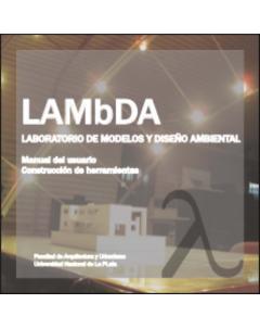 Laboratorio de Modelos y Diseño Ambiental (LAMbDA). Manual del usuario