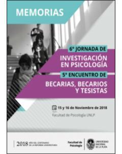 Memorias: VI Jornada de Investigación en Psicología y V Encuentro de Becarias, Becarios y Tesistas