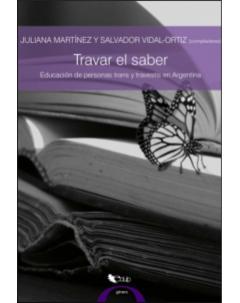 Travar el saber: Educación de personas trans y travestis en Argentina: relatos en primera persona