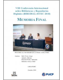 VIII Conferencia Internacional sobre Bibliotecas y Repositorios Digitales (BIREDIAL-ISTEC 2018): Memoria final