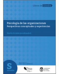Psicología de las organizaciones: Perspectivas conceptuales y experiencias