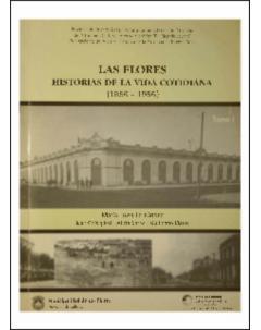 Las Flores, historias de la vida cotidiana (1856 - 1956): Tomo I