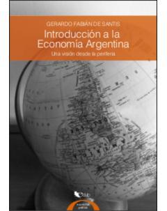 Introducción a la Economía Argentina: Una visión desde la periferia