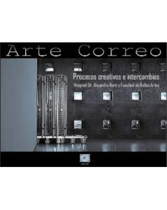 Arte Correo Procesos creativos e intercambio: Hospital Dr. Alejandro Korn y Facultad de Bellas Artes