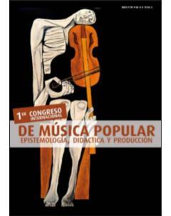 I Congreso Internacional de Música Popular epistemología, didáctica y producción