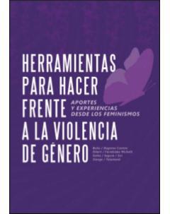 Herramientas para hacer frente a la violencia de género: Aportes y experiencias desde los feminismos