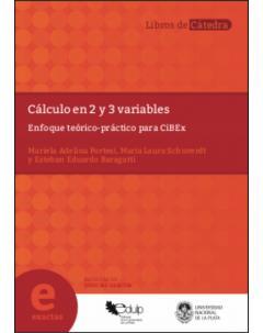 Cálculo en 2 y 3 variables: Enfoque teórico-práctico para CiBEx