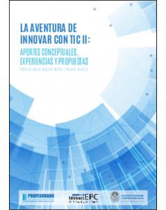 La aventura de innovar con TIC II Aportes conceptuales, experiencias y propuestas