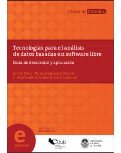 Tecnologías para el análisis de datos basadas en software libre: Guía de desarrollo y aplicación