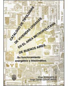 Catálogo de tipologías de viviendas urbanas en el área metropolitana de Buenos Aires: Su funcionamiento energético y bioclimático
