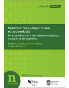 Subsistencia y alimentación en arqueología: Una aproximación a las sociedades indígenas de América precolombina
