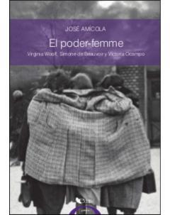 El poder-femme: Virginia Woolf, Simone de Beauvoir y Victoria Ocampo