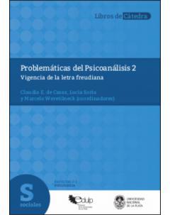 Problemáticas del Psicoanálisis 2: Vigencia de la letra freudiana
