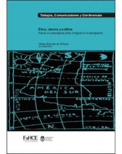 Ética, ciencia y política: Hacia un paradigma ético integral en investigación