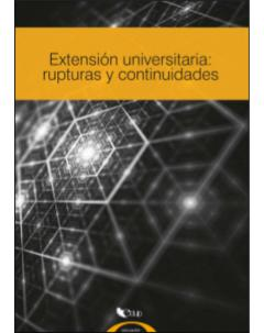 Extensión universitaria rupturas y continuidades