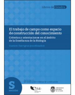 El trabajo de campo como espacio de construcción del conocimiento: Criterios y orientaciones en el ámbito de la Enseñanza de la Biología