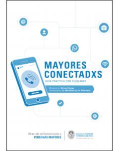 Mayores conectadxs: Guía práctica con celulares