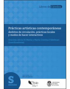 Prácticas artísticas contemporáneas: Ámbitos de circulación, prácticas locales y modos de hacer interactivos