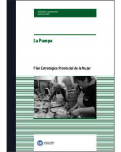 Plan Estratégico Provincial de la Mujer: La Pampa