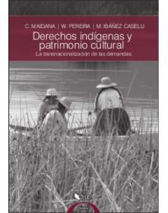 Derechos indígenas y patrimonio cultural: La transnacionalización de las demandas