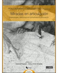 Miradas en articulación: Trayectorias y territorios en comunicación/educación