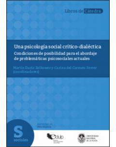 Una psicología social crítico-dialéctica: Condiciones de posibilidad para el abordaje de problemáticas psicosociales actuales