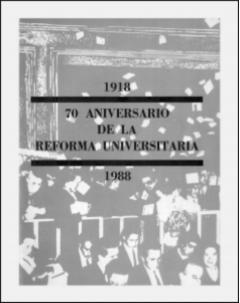 70 Aniversario de la Reforma Universitaria 1918-1988