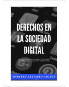 Los derechos en la sociedad digital: Las redes sociales, la privacidad y la intimidad como fenómenos socio-jurídico problemáticos