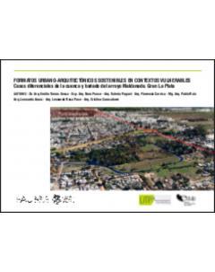Formatos urbano-arquitectónicos sostenibles en contextos vulnerables: Casos diferenciales de la cuenca y bañado del arroyo Maldonado. Gran La Plata