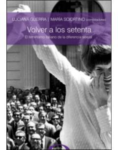 Volver a los setenta: El feminismo italiano de la diferencia sexual