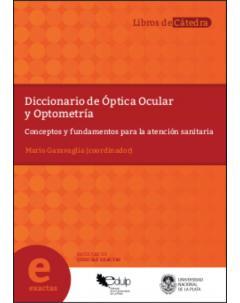 Diccionario de Óptica Ocular y Optometría: Conceptos y fundamentos para la atención sanitaria
