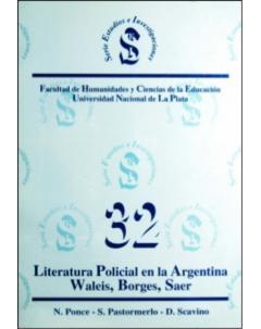 Literatura policial en la Argentina: Waleis, Borges, Saer