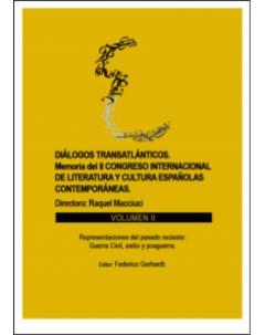 Diálogos transatlánticos. Memoria del II Congreso Internacional de Literatura y Cultura Españolas Contemporáneas: Volumen II