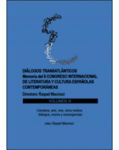 Diálogos transatlánticos. Memoria del II Congreso Internacional de Literatura y Cultura Españolas Contemporáneas: Volumen III