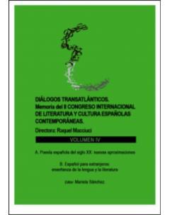 Diálogos transatlánticos. Memoria del II Congreso Internacional de Literatura y Cultura Españolas Contemporáneas: Volumen IV