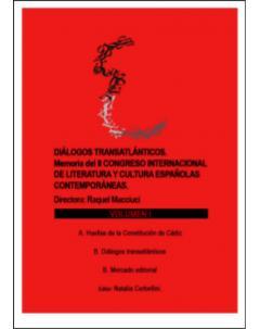 Diálogos transatlánticos. Memoria del II Congreso Internacional de Literatura y Cultura Españolas Contemporáneas: Volumen I