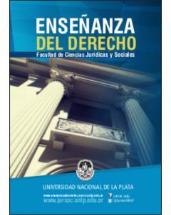 Enseñanza del derecho debates del Congreso de Enseñanza del Derecho del 20 y 21 de octubre de 2016 en la Facultad de Ciencias Jurídicas y Sociales de la U.N.L.P.
