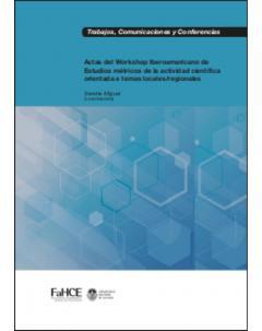 Actas del Workshop Iberoamericano de Estudios Métricos de la Actividad Científica Orientada a Temas Locales Regionales