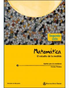 Matemática. El estudio de la medida: Segundo ciclo