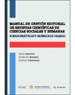 Manual de gestión editorial de revistas científicas de ciencias sociales y humanas: Buenas prácticas y criterios de calidad