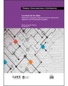 La cultura de los datos: Actas del II Congreso Internacional de la Asociación Argentina de Humanidades Digitales