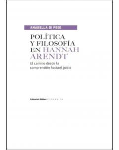 Política y filosofía en Hannah Arendt: El camino desde la compresión hacia el juicio